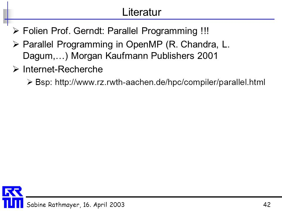 Literatur Folien Prof. Gerndt: Parallel Programming !!!