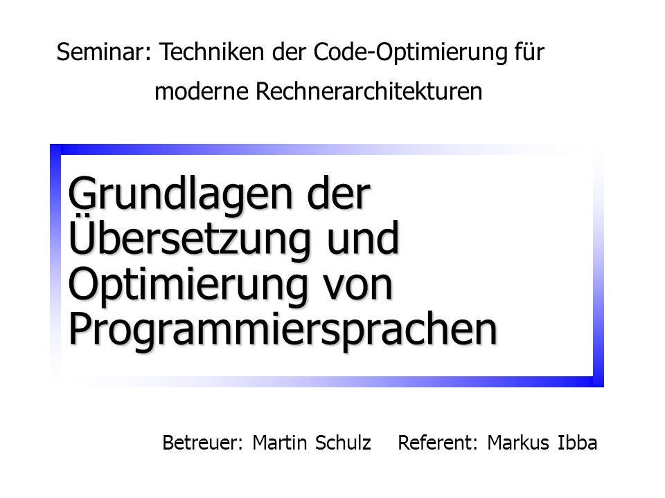 Grundlagen der Übersetzung und Optimierung von Programmiersprachen
