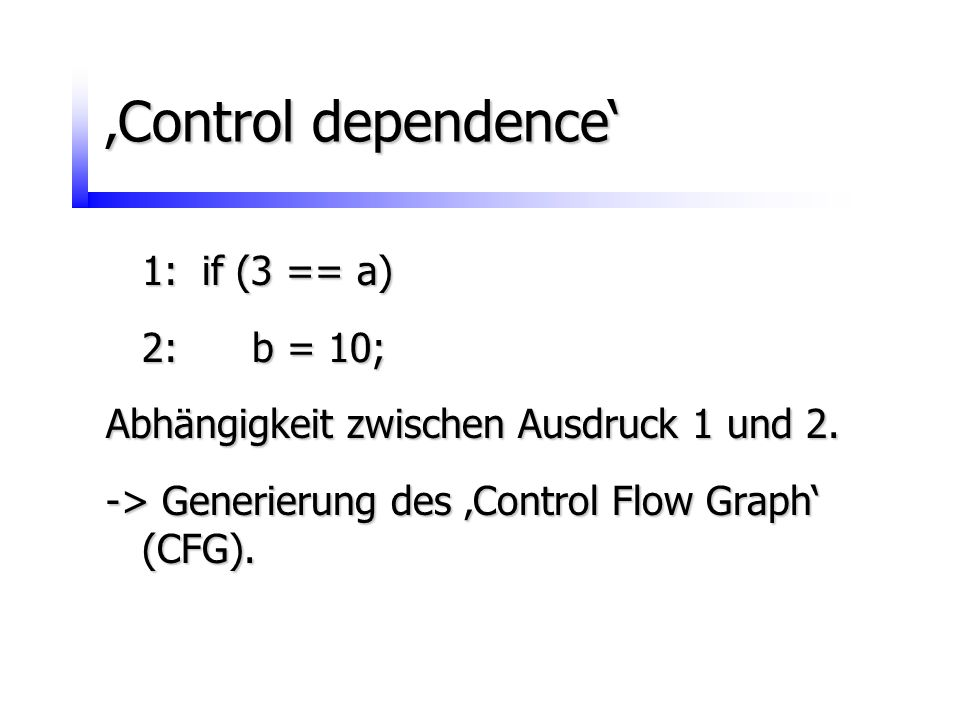 'Control dependence' 1: if (3 == a) 2: b = 10;