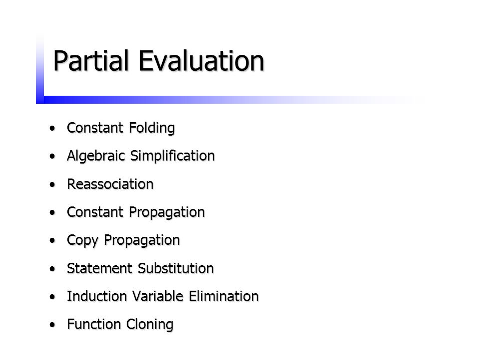 Partial Evaluation Constant Folding Algebraic Simplification