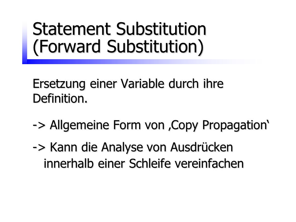 Statement Substitution (Forward Substitution)