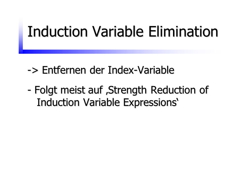 Induction Variable Elimination