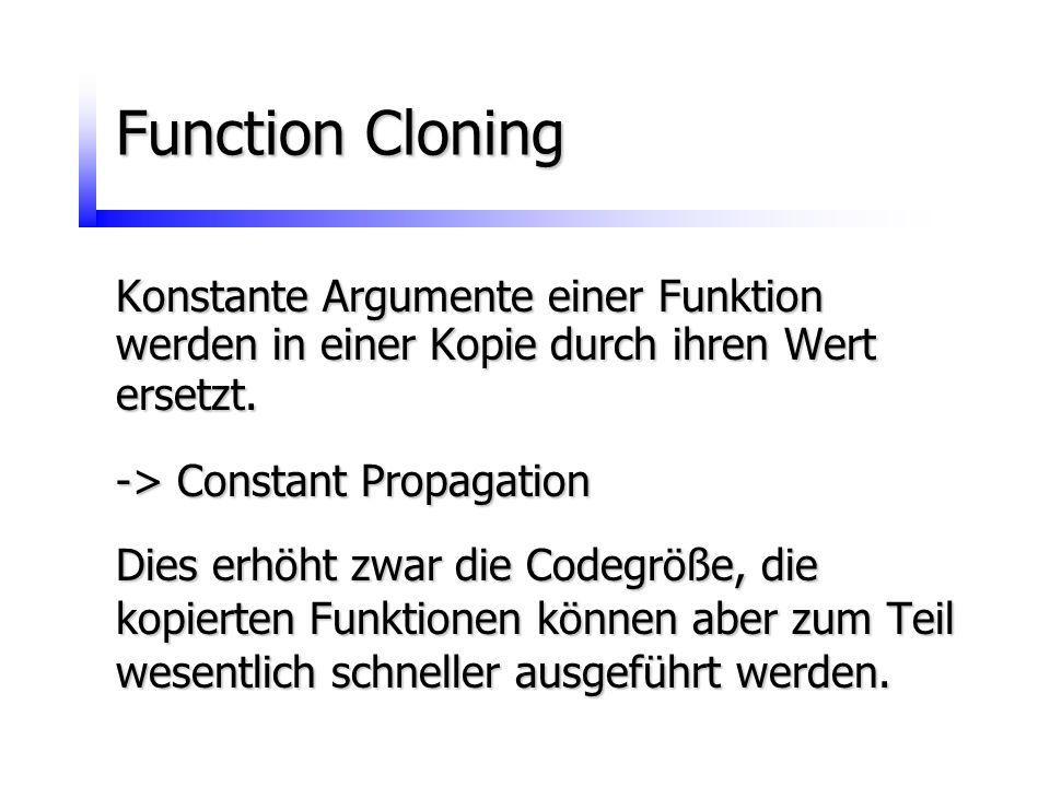 Function Cloning Konstante Argumente einer Funktion