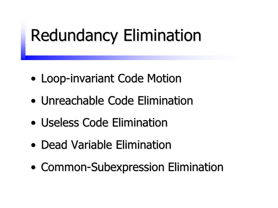 Redundancy Elimination