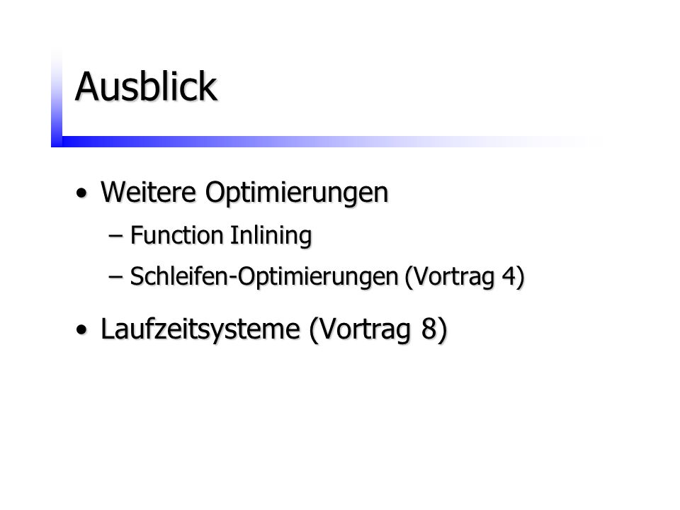 Ausblick Weitere Optimierungen Laufzeitsysteme (Vortrag 8)