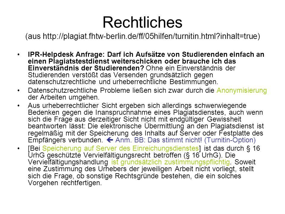Rechtliches (aus http://plagiat. fhtw-berlin. de/ff/05hilfen/turnitin
