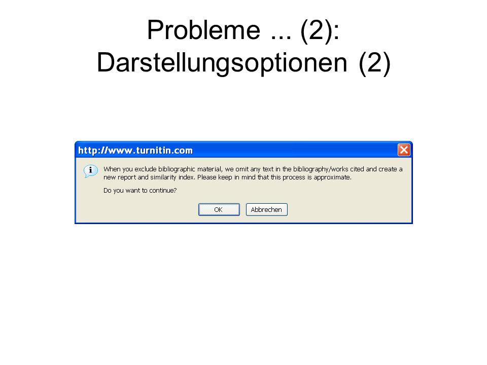Probleme ... (2): Darstellungsoptionen (2)