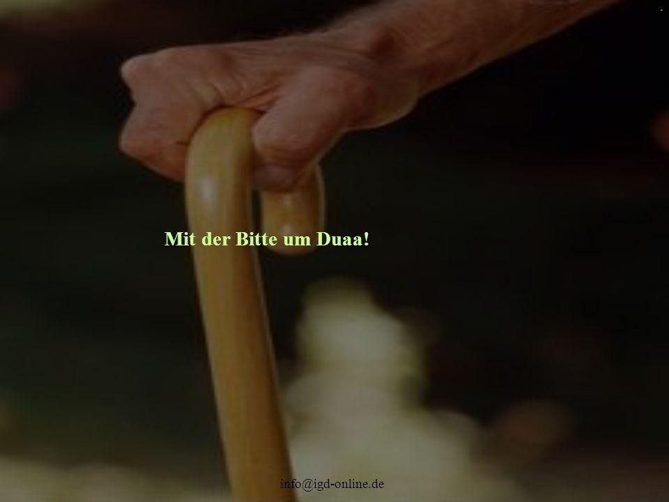 . Mit der Bitte um Duaa! info@igd-online.de
