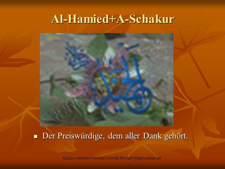 Al-Hamied+A-Schakur Der Preiswürdige, dem aller Dank gehört.