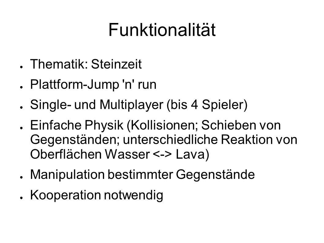 Funktionalität Thematik: Steinzeit Plattform-Jump n run