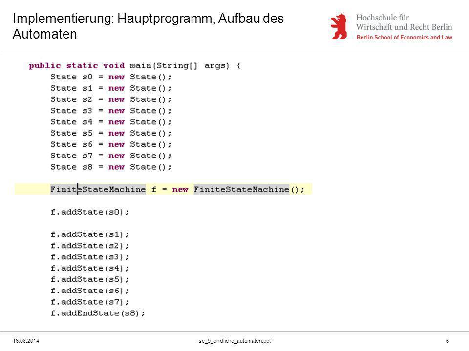 Implementierung: Hauptprogramm, Aufbau des Automaten