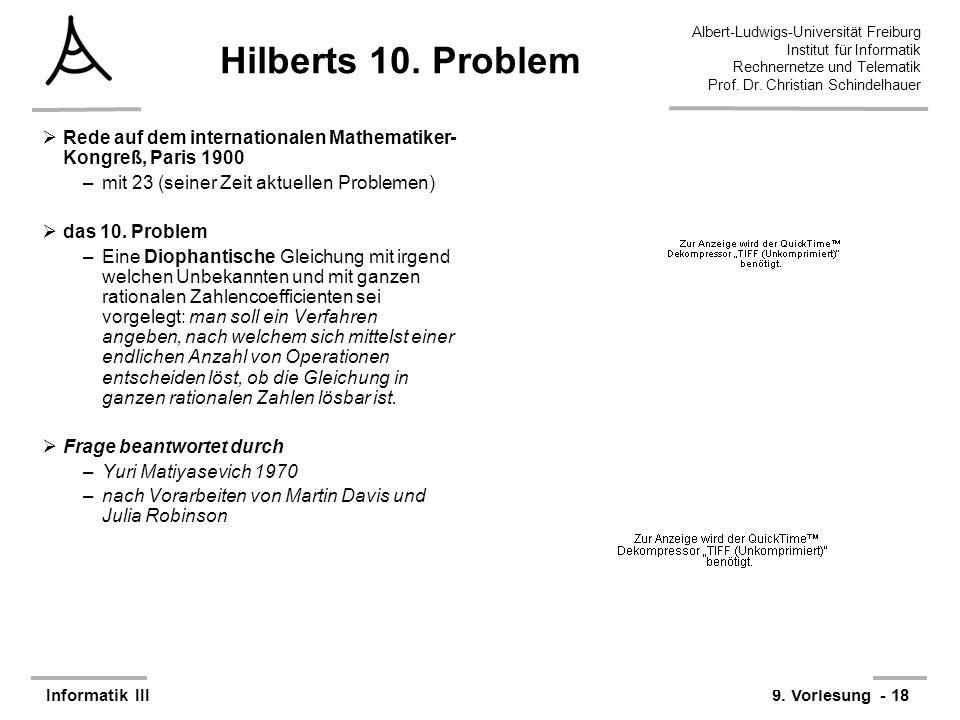 Hilberts 10. Problem Rede auf dem internationalen Mathematiker-Kongreß, Paris 1900. mit 23 (seiner Zeit aktuellen Problemen)