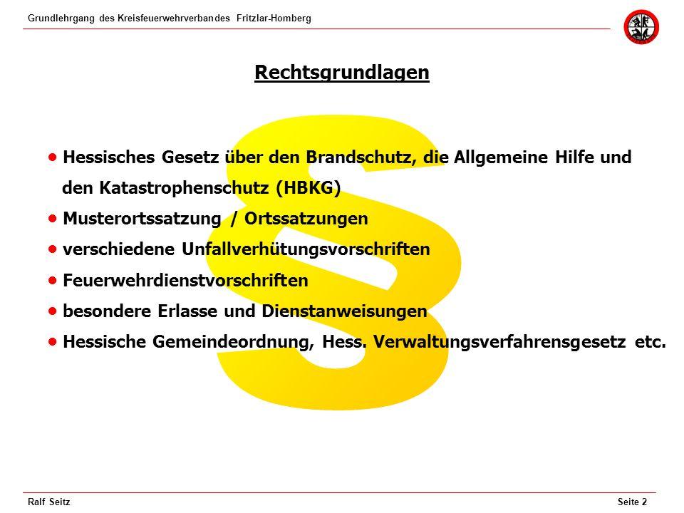 Rechtsgrundlagen § • Hessisches Gesetz über den Brandschutz, die Allgemeine Hilfe und. den Katastrophenschutz (HBKG)