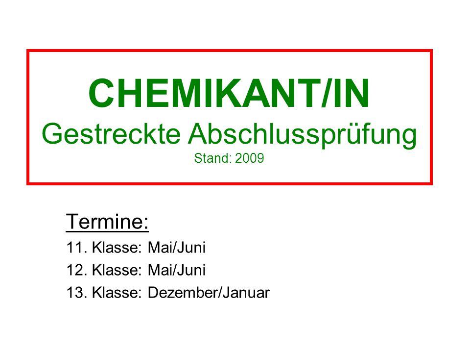 CHEMIKANT/IN Gestreckte Abschlussprüfung Stand: 2009