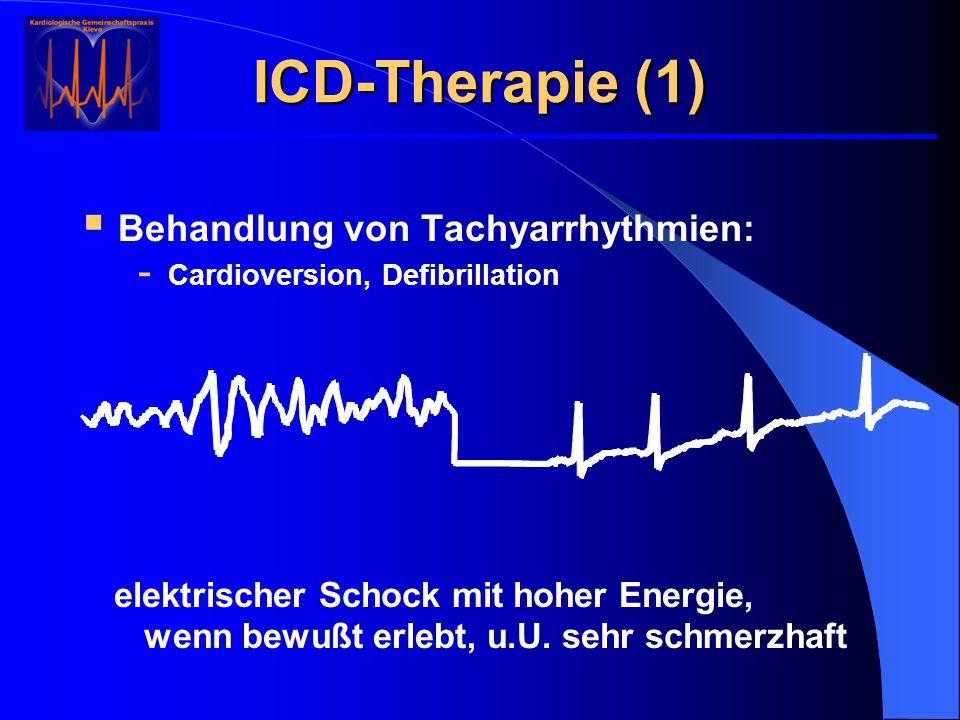 ICD-Therapie (1) Behandlung von Tachyarrhythmien: