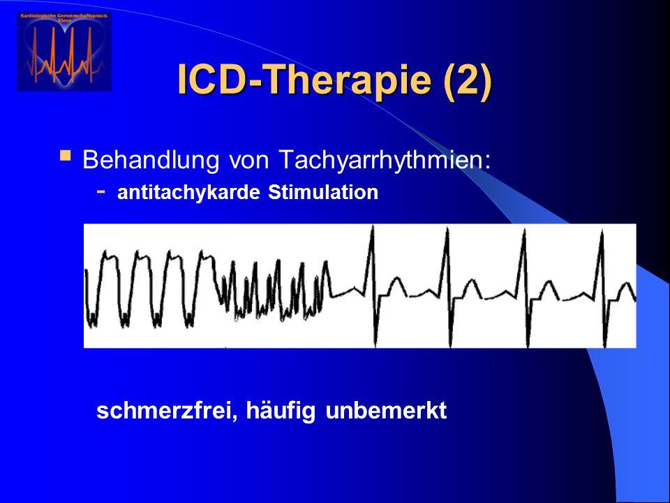 ICD-Therapie (2) Behandlung von Tachyarrhythmien: