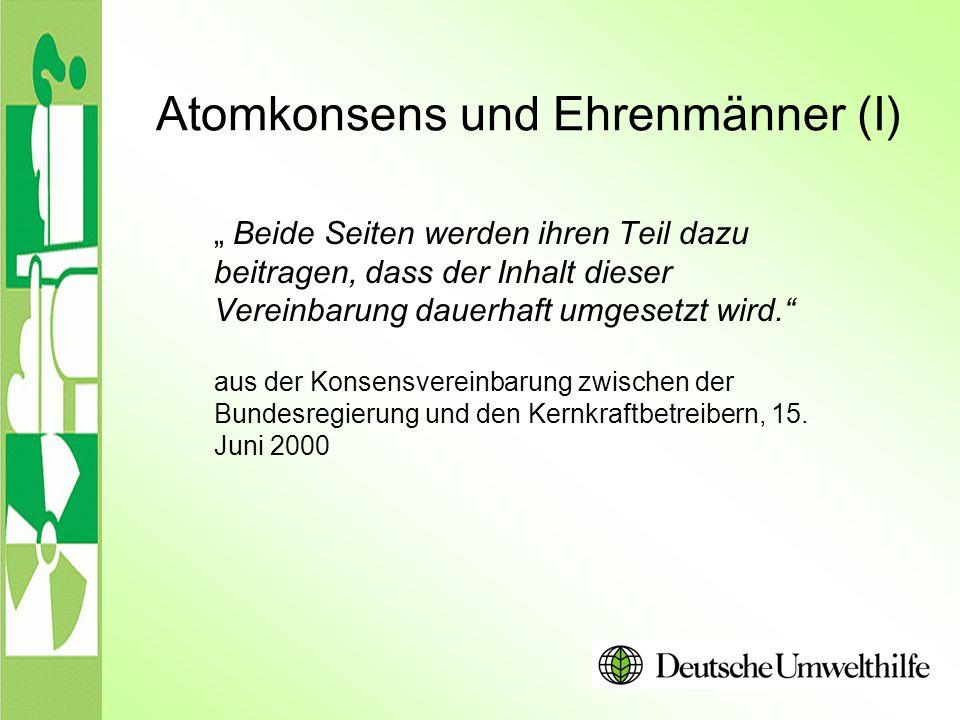 Atomkonsens und Ehrenmänner (I)