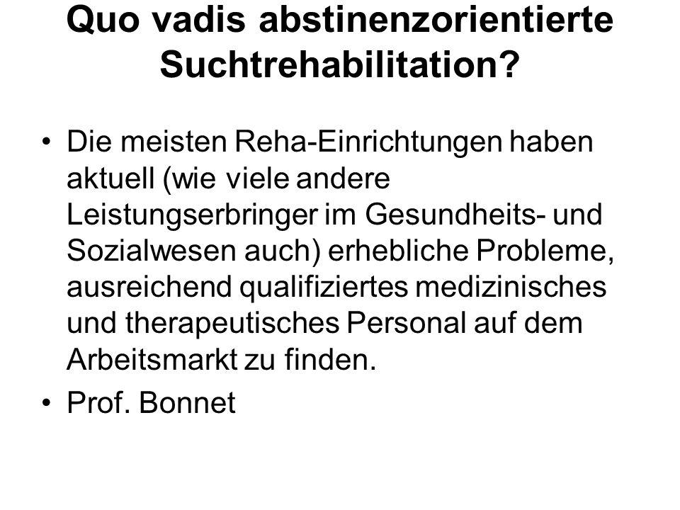 Quo vadis abstinenzorientierte Suchtrehabilitation