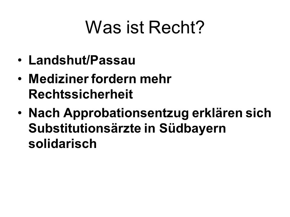 Was ist Recht Landshut/Passau Mediziner fordern mehr Rechtssicherheit