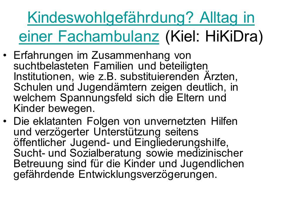 Kindeswohlgefährdung Alltag in einer Fachambulanz (Kiel: HiKiDra)