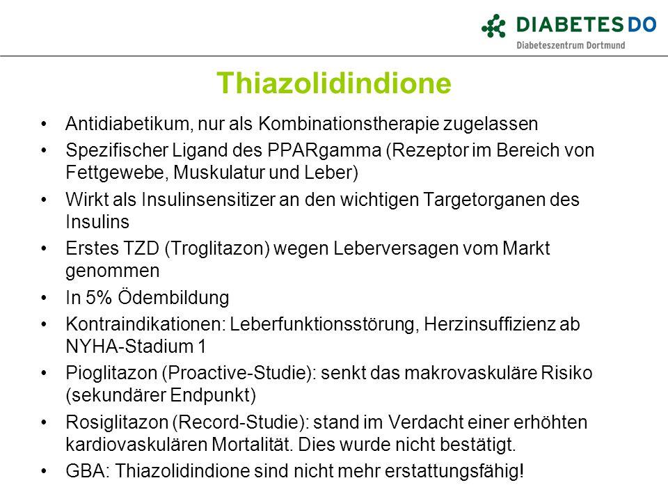 Thiazolidindione Antidiabetikum, nur als Kombinationstherapie zugelassen.