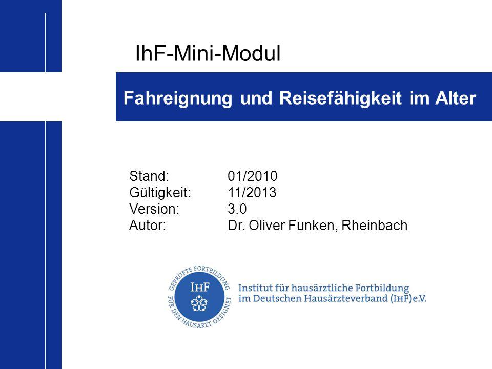 IhF-Mini-Modul Fahreignung und Reisefähigkeit im Alter Stand: 01/2010