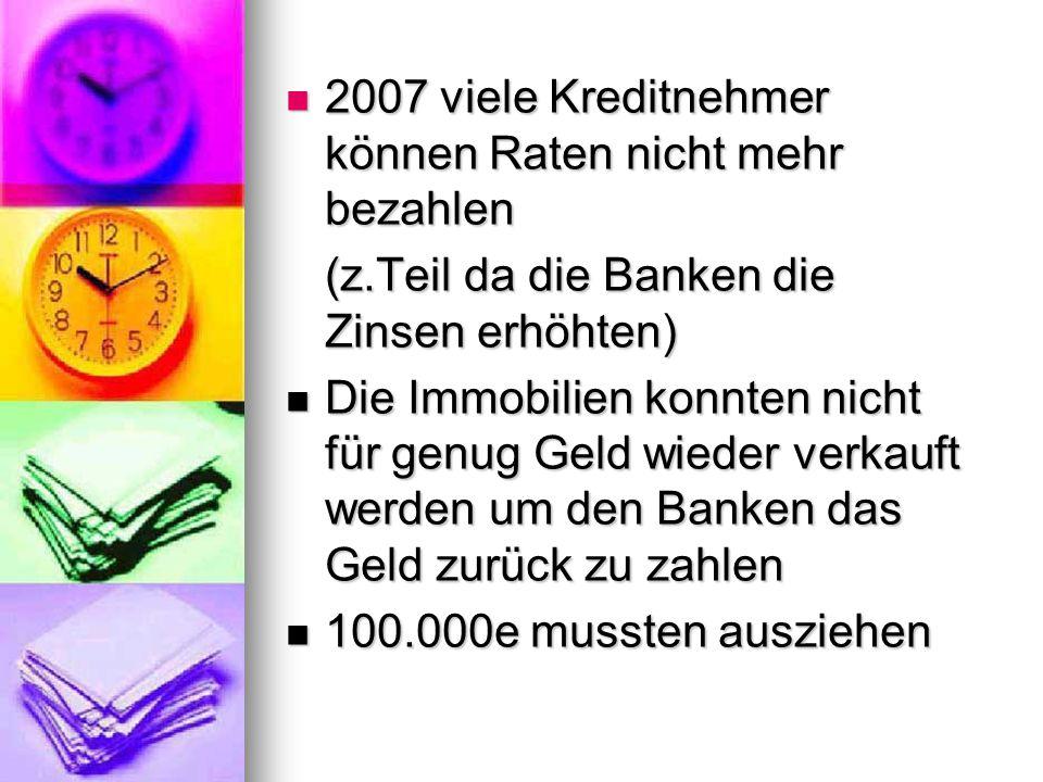 2007 viele Kreditnehmer können Raten nicht mehr bezahlen