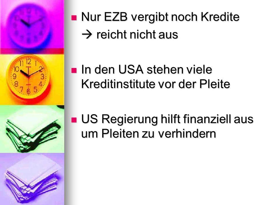 Nur EZB vergibt noch Kredite
