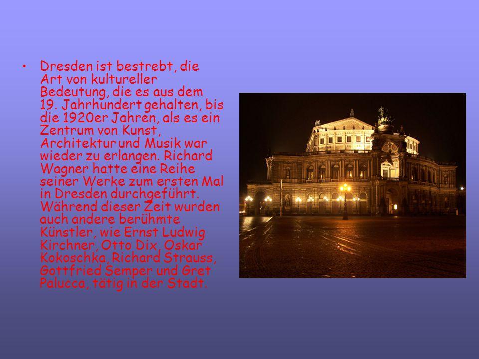 Dresden ist bestrebt, die Art von kultureller Bedeutung, die es aus dem 19.