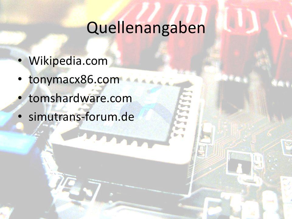 Quellenangaben Wikipedia.com tonymacx86.com tomshardware.com
