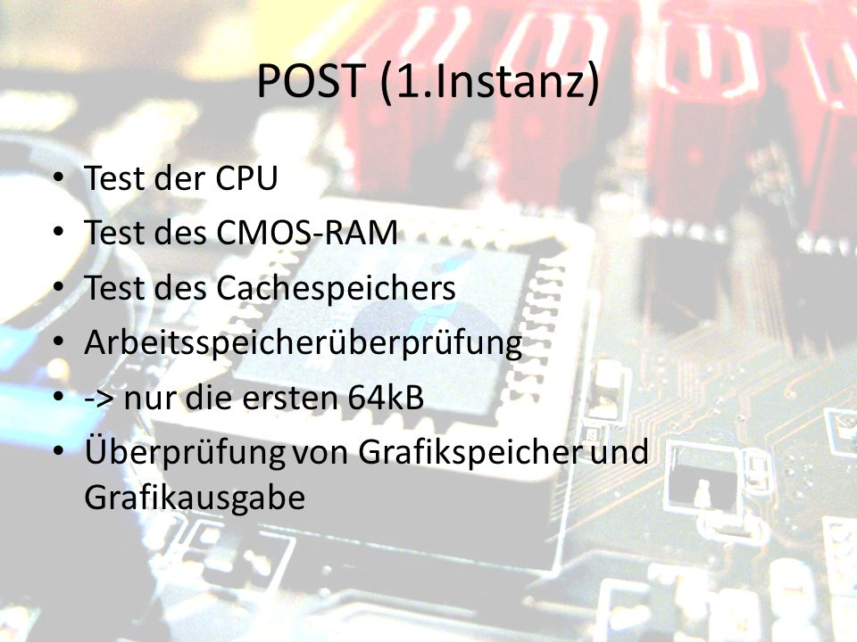 POST (1.Instanz) Test der CPU Test des CMOS-RAM