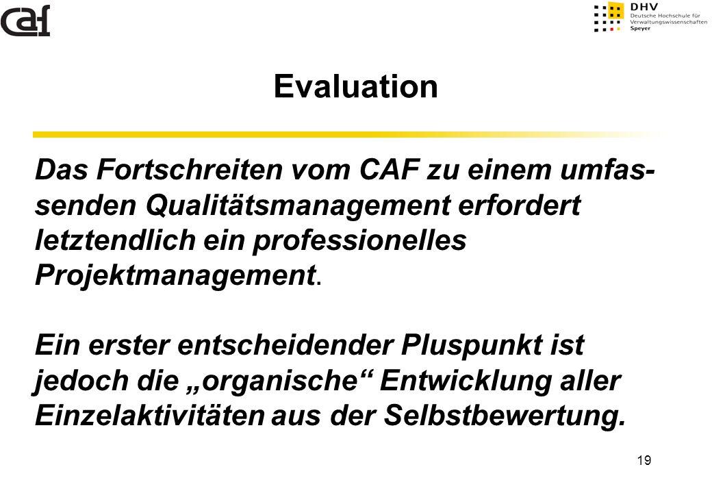 Evaluation Das Fortschreiten vom CAF zu einem umfas-
