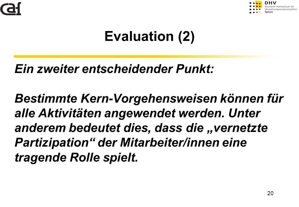 Evaluation (2) Ein zweiter entscheidender Punkt: