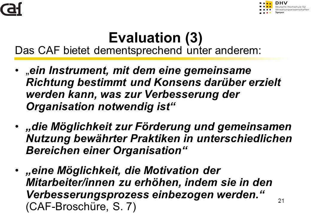 Evaluation (3) Das CAF bietet dementsprechend unter anderem: