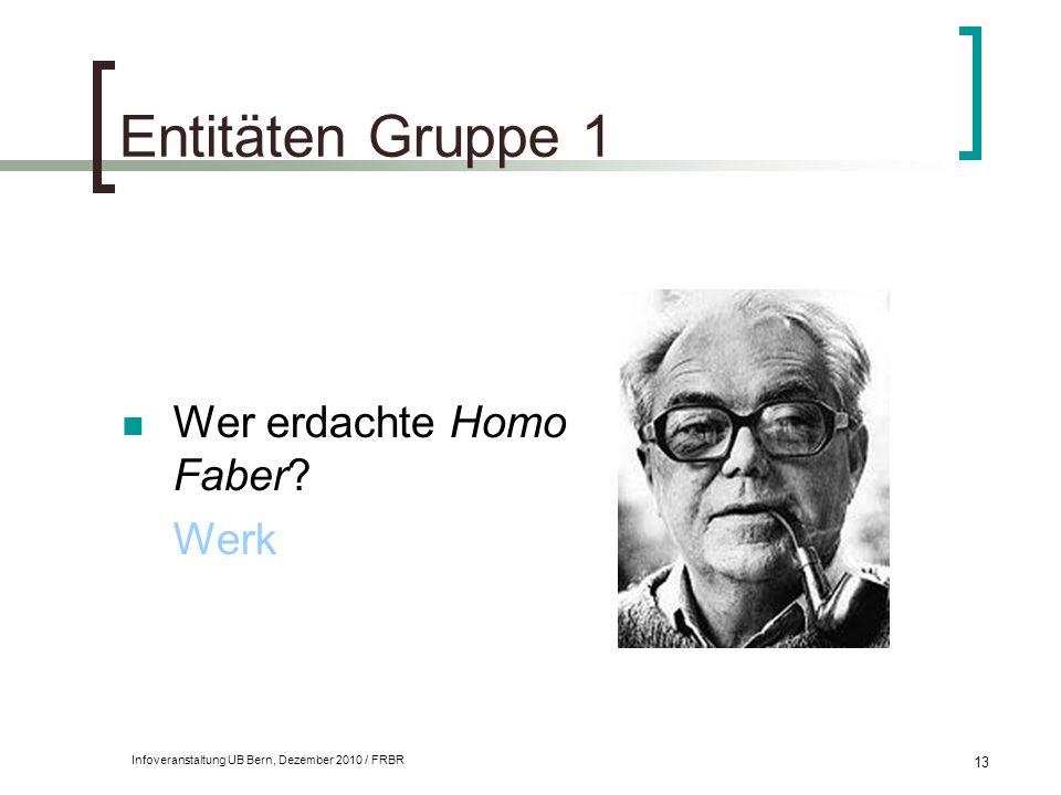Entitäten Gruppe 1 Wer erdachte Homo Faber Werk