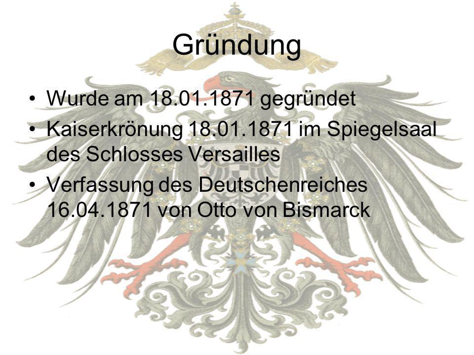 Gründung Wurde am 18.01.1871 gegründet