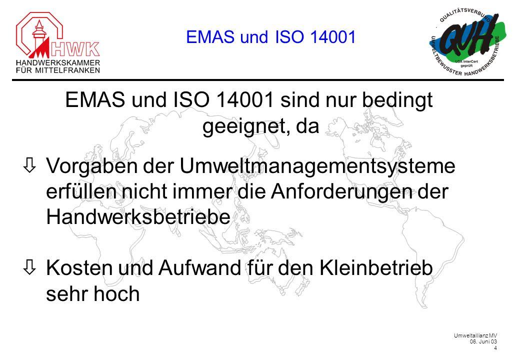 EMAS und ISO 14001 sind nur bedingt geeignet, da