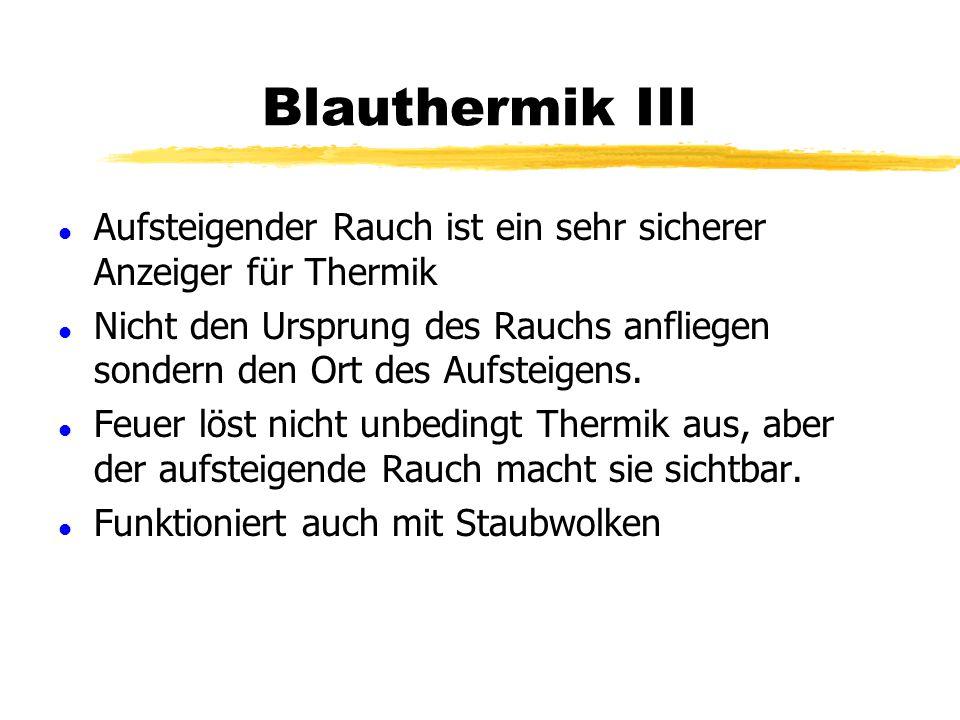 Blauthermik III Aufsteigender Rauch ist ein sehr sicherer Anzeiger für Thermik.