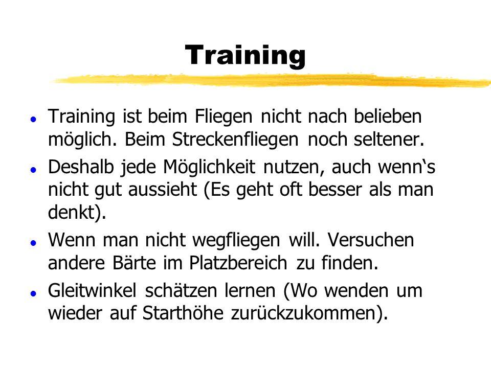 Training Training ist beim Fliegen nicht nach belieben möglich. Beim Streckenfliegen noch seltener.