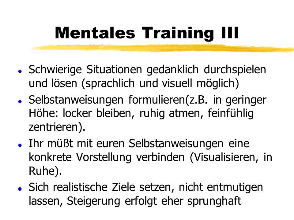 Mentales Training III Schwierige Situationen gedanklich durchspielen und lösen (sprachlich und visuell möglich)