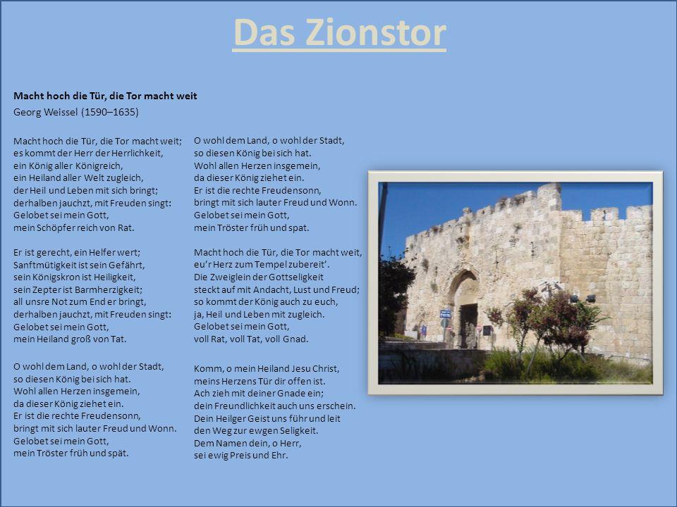 Das Zionstor Macht hoch die Tür, die Tor macht weit