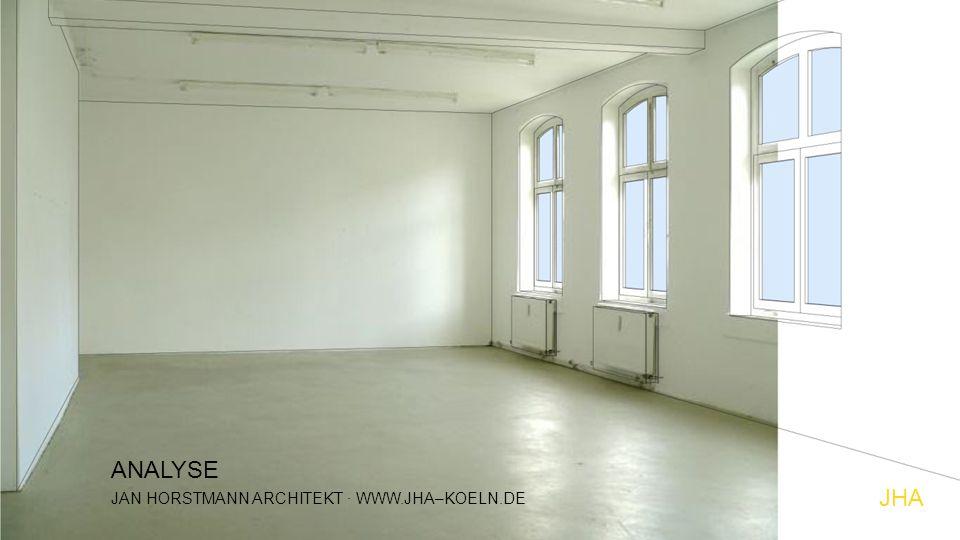 ANALYSE JAN HORSTMANN ARCHITEKT · WWW.JHA–KOELN.DE JHA