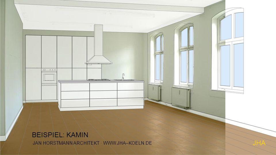 BEISPIEL: KAMIN JAN HORSTMANN ARCHITEKT · WWW.JHA–KOELN.DE JHA