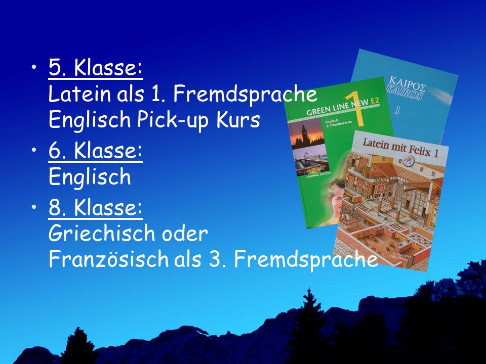 5. Klasse: Latein als 1. Fremdsprache Englisch Pick-up Kurs