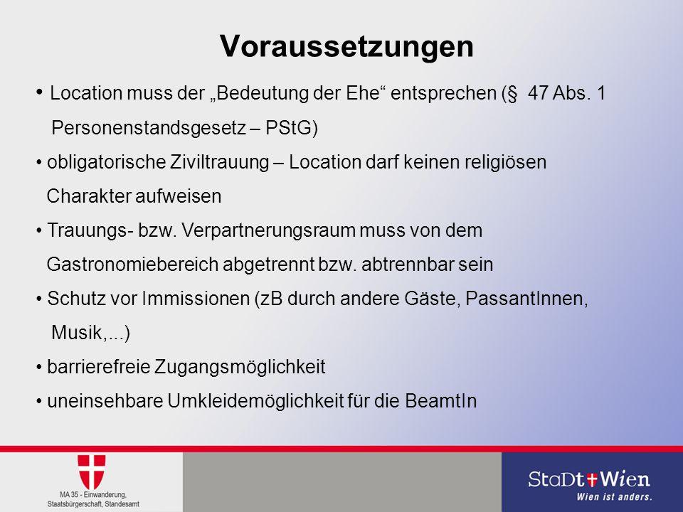 """Voraussetzungen Location muss der """"Bedeutung der Ehe entsprechen (§ 47 Abs. 1. Personenstandsgesetz – PStG)"""