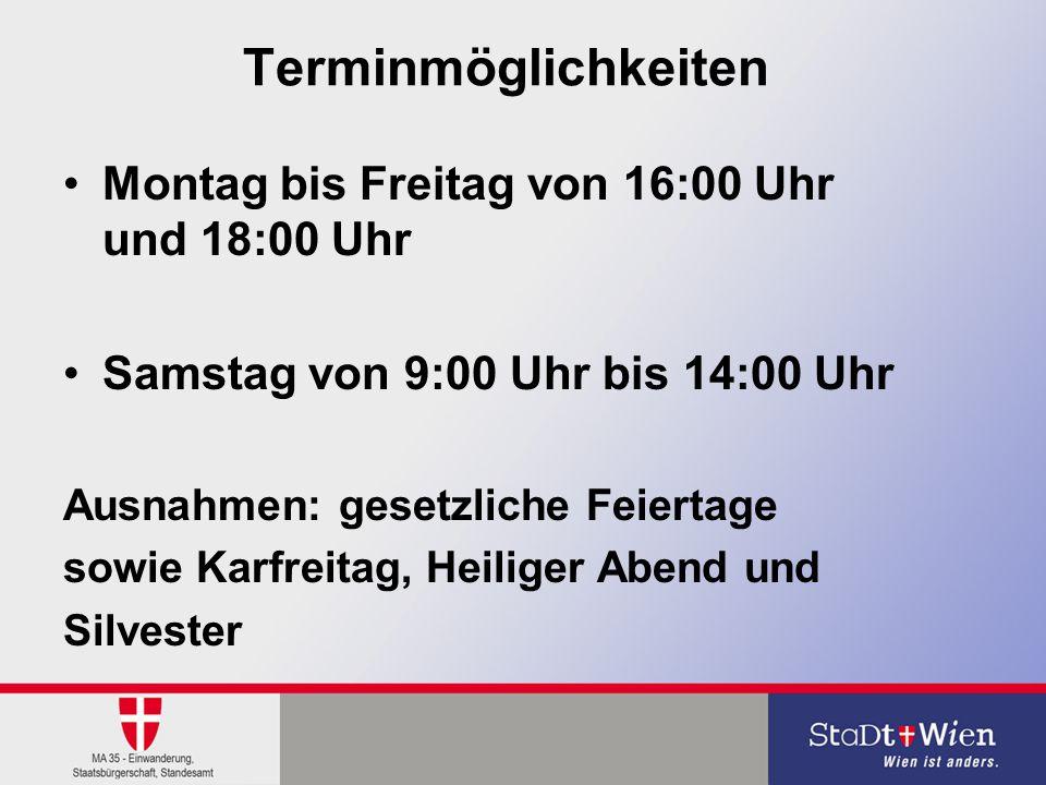 Terminmöglichkeiten Montag bis Freitag von 16:00 Uhr und 18:00 Uhr