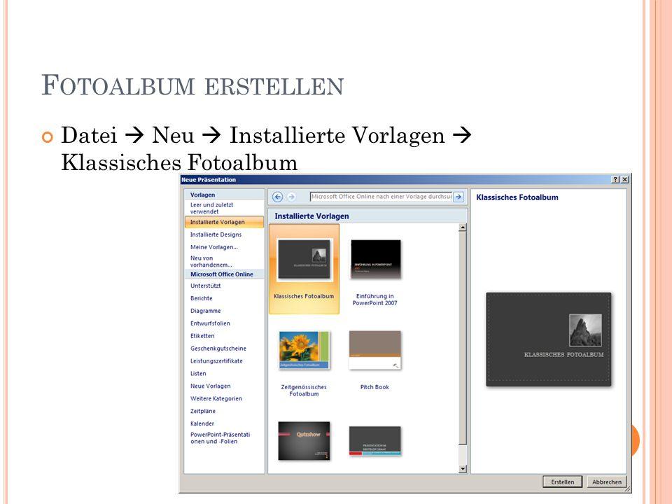 Fotoalbum erstellen Datei  Neu  Installierte Vorlagen  Klassisches Fotoalbum