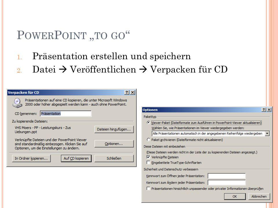 """PowerPoint """"to go Präsentation erstellen und speichern"""