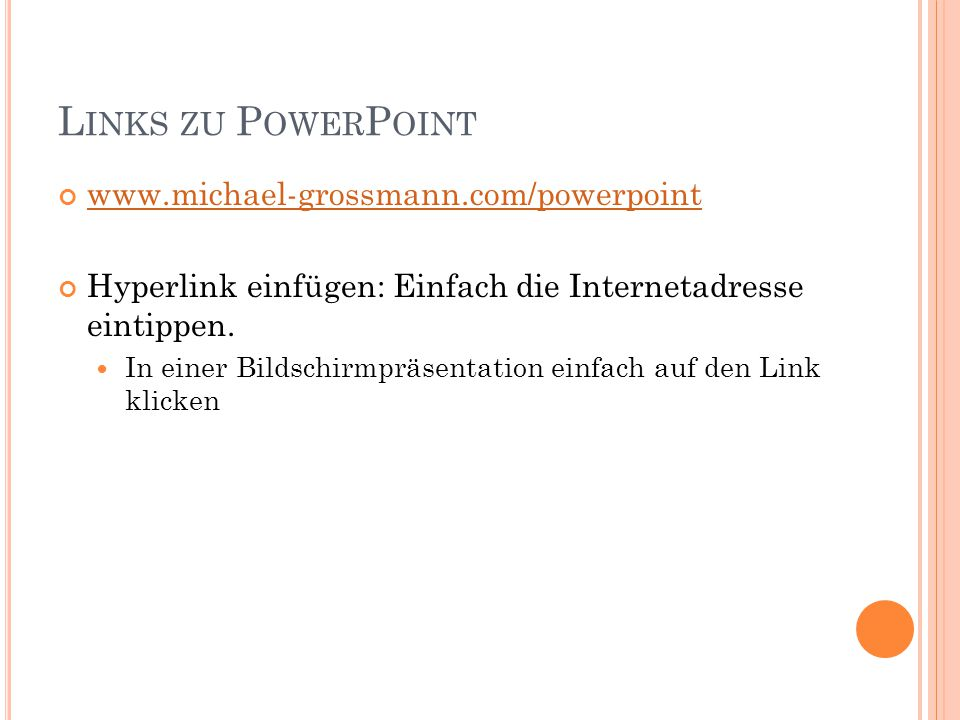 Links zu PowerPoint www.michael-grossmann.com/powerpoint