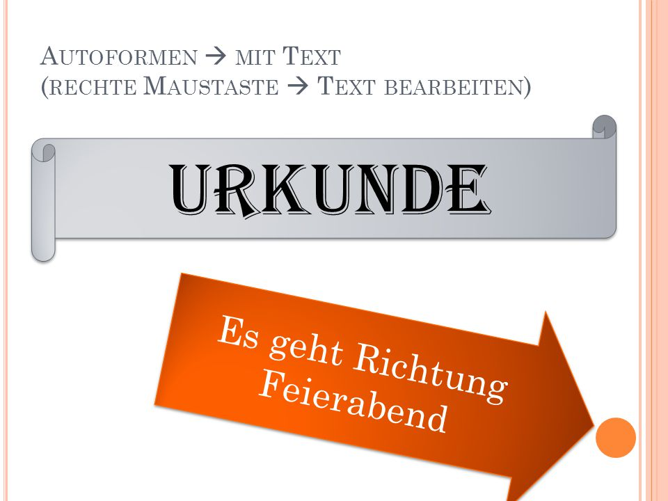 Autoformen  mit Text (rechte Maustaste  Text bearbeiten)